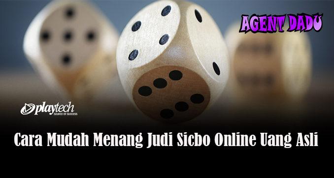 Cara Mudah Menang Judi Sicbo Online Uang Asli