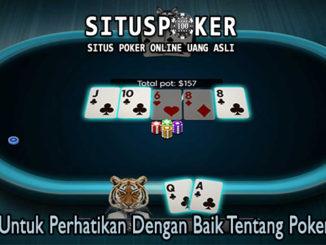 Marilah Untuk Perhatikan Dengan Baik Tentang Poker Online