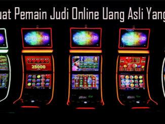 Tips Buat Pemain Judi Online Uang Asli Yang Tepat